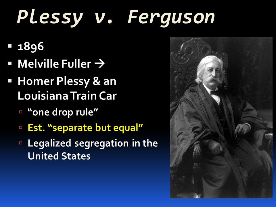 Plessy v. Ferguson 1896 Melville Fuller 