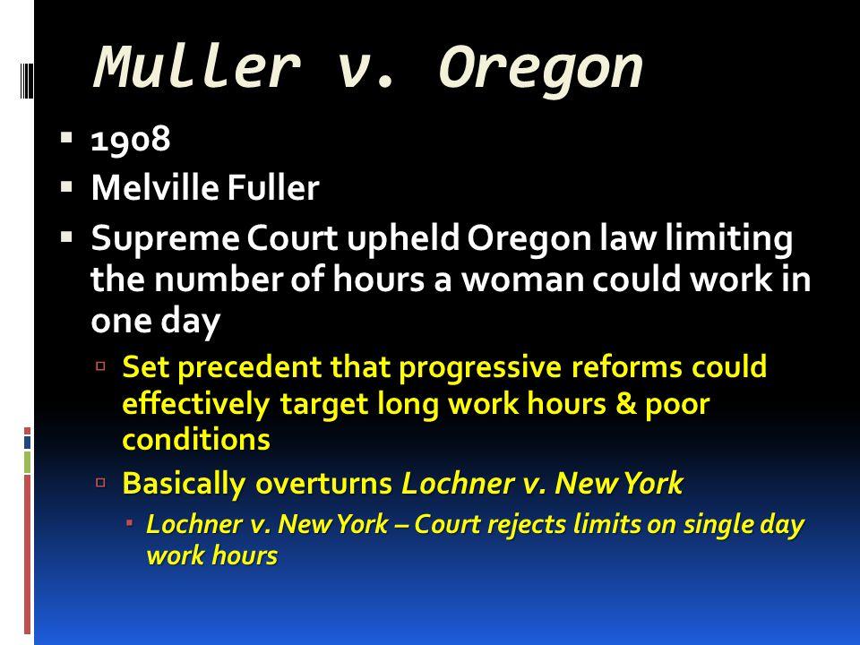 Muller v. Oregon 1908 Melville Fuller