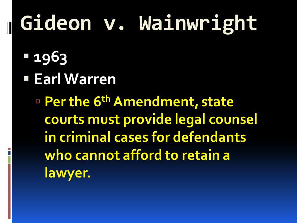 Gideon v. Wainwright 1963 Earl Warren