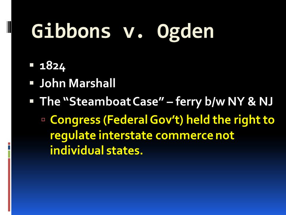 gibbons ogden decision and its results Gibbons v ogden decision fair or unfair the decision in the gibbons v ogden case is, in my opinion, a very just and fair one many believe it to be the first anti- trust decision in us history the economic results cannot be over-estimated, a different decision could have resulted in completely different circumstances than with which we are.