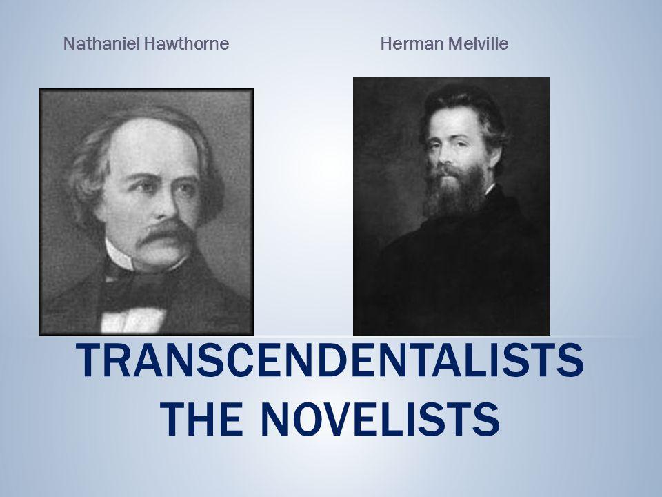 Transcendentalists The novelists