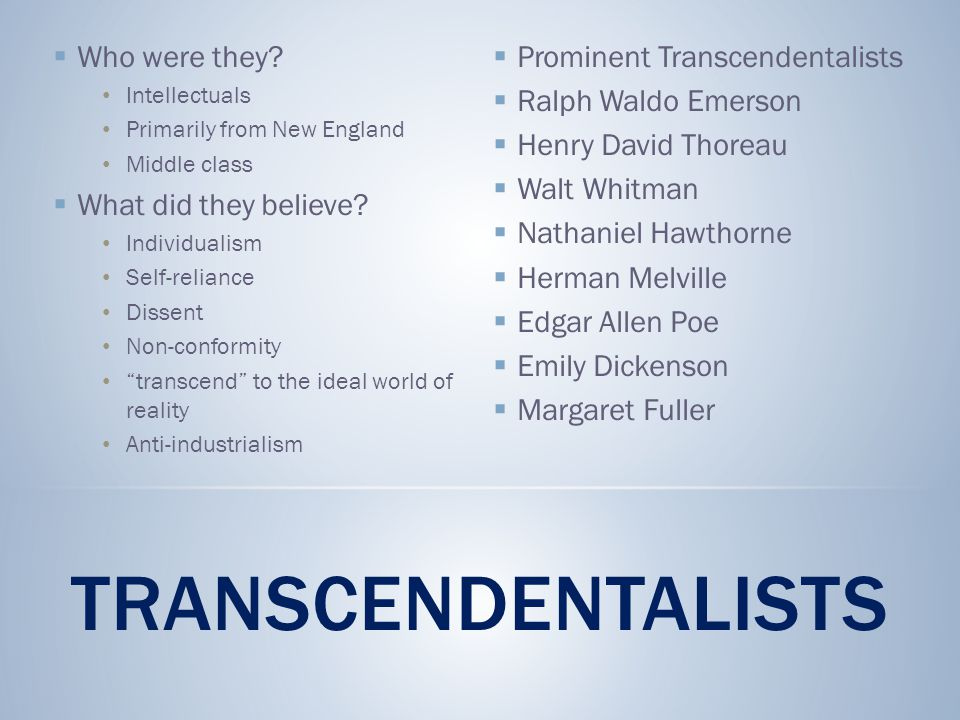 Transcendentalists Who were they What did they believe