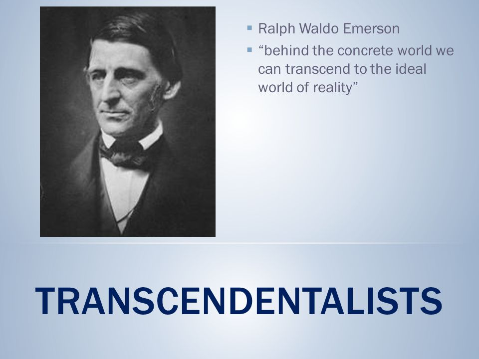 Transcendentalists Ralph Waldo Emerson