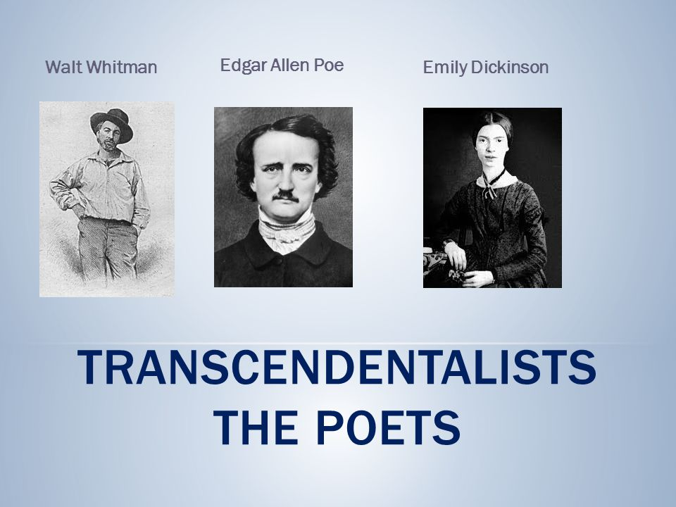 Transcendentalists The poets