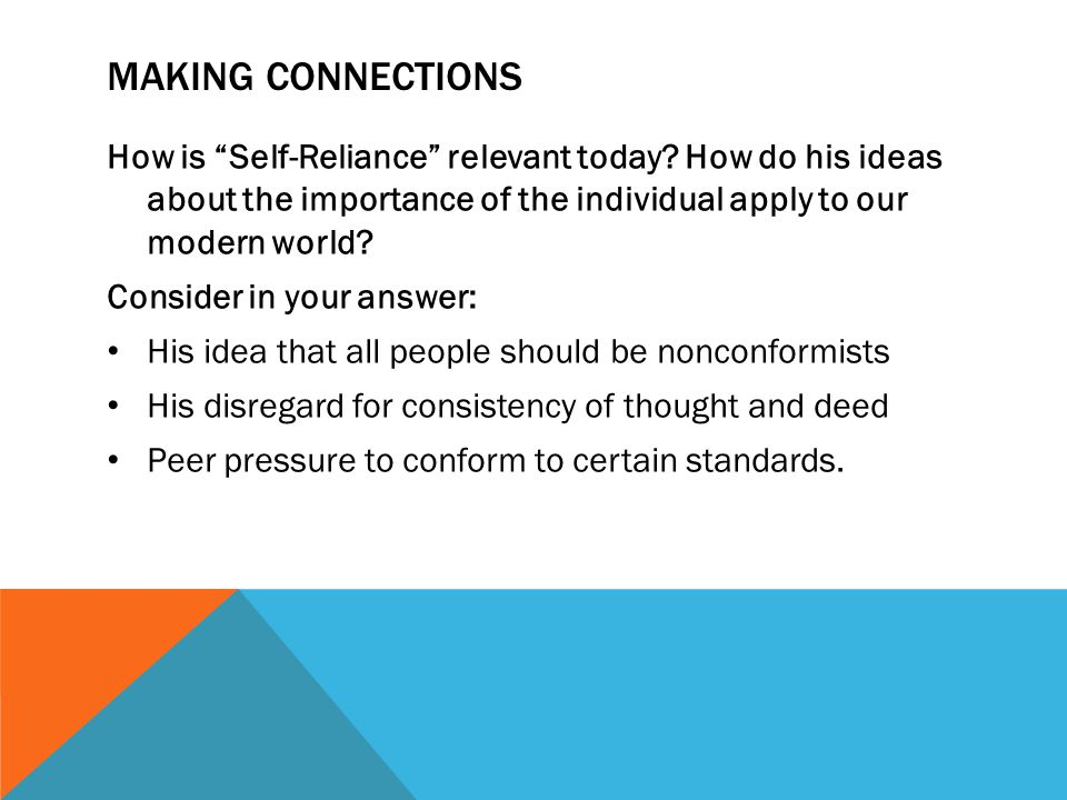 Making Connections How is Self-Reliance relevant today How do his ideas about the importance of the individual apply to our modern world
