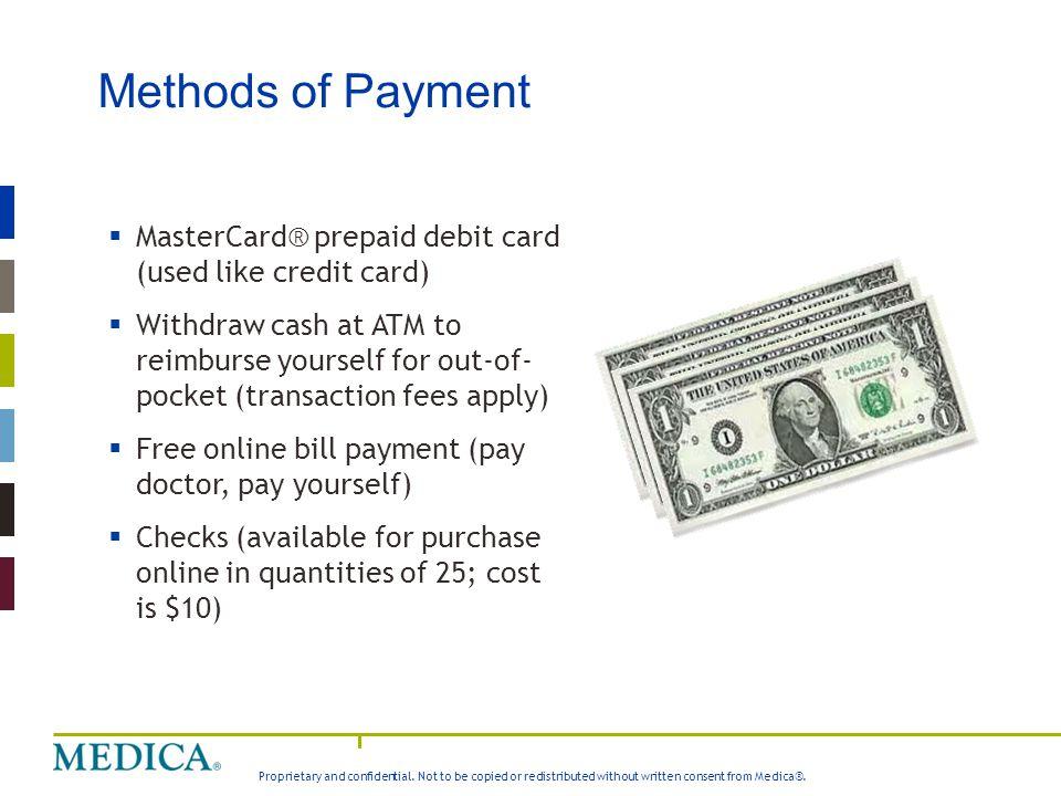 Methods of Payment MasterCard® prepaid debit card (used like credit card)