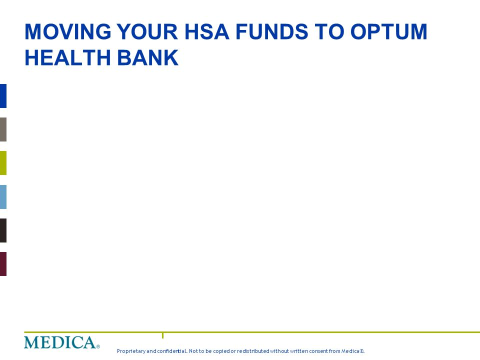 MOVING YOUR HSA FUNDS TO OPTUM HEALTH BANK