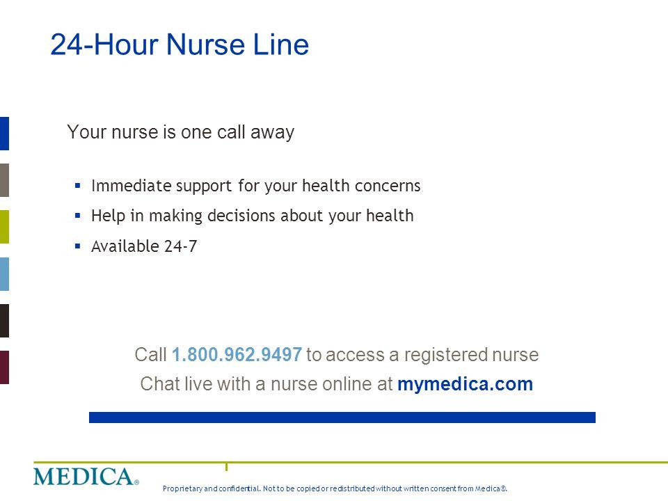 24-Hour Nurse Line Your nurse is one call away