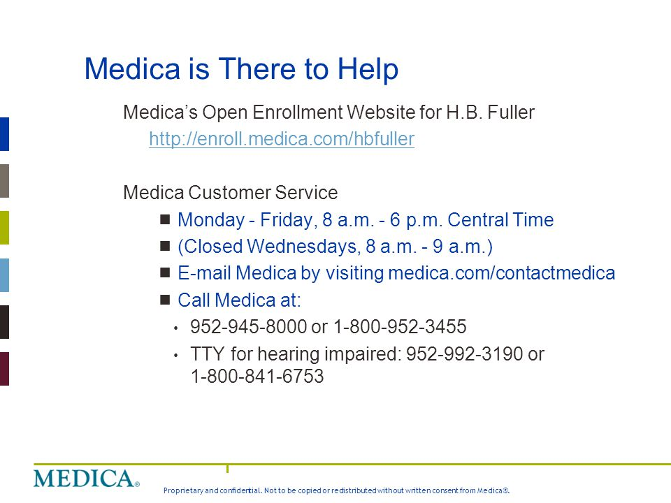 Medica Value Story Customer Service. Medica is There to Help. Medica's Open Enrollment Website for H.B. Fuller.