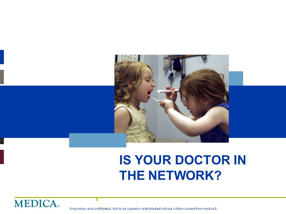 IS YOUR DOCTOR IN THE NETWORK