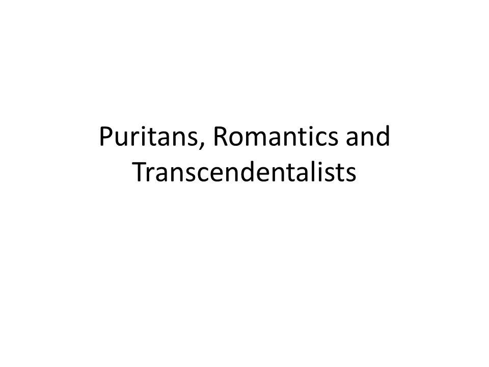Puritans, Romantics and Transcendentalists