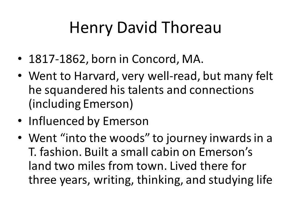 Henry David Thoreau 1817-1862, born in Concord, MA.