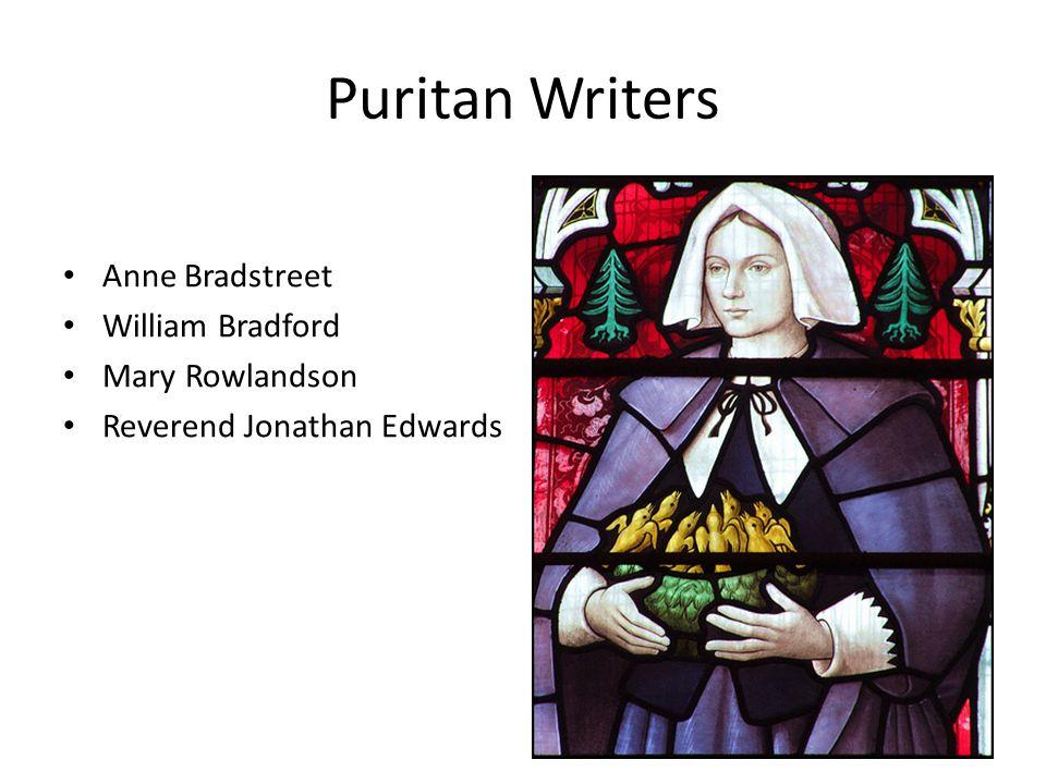 Puritan Writers Anne Bradstreet William Bradford Mary Rowlandson