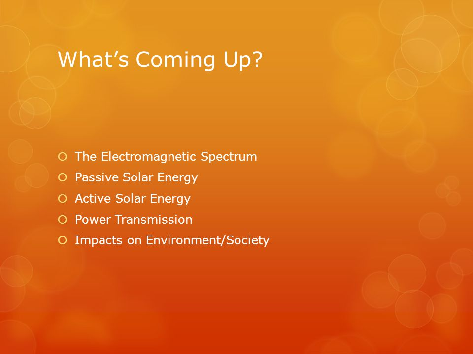 What's Coming Up The Electromagnetic Spectrum Passive Solar Energy