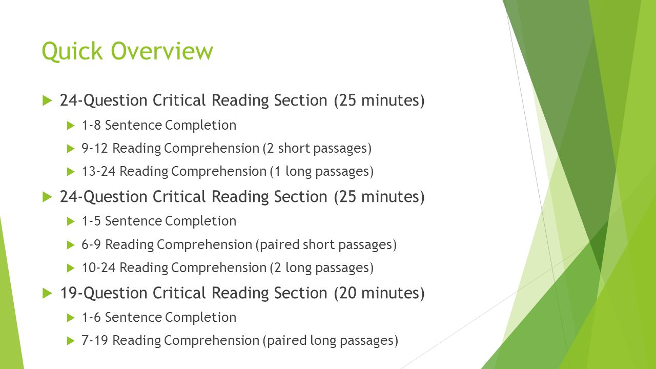 Quick Overview 24-Question Critical Reading Section (25 minutes)