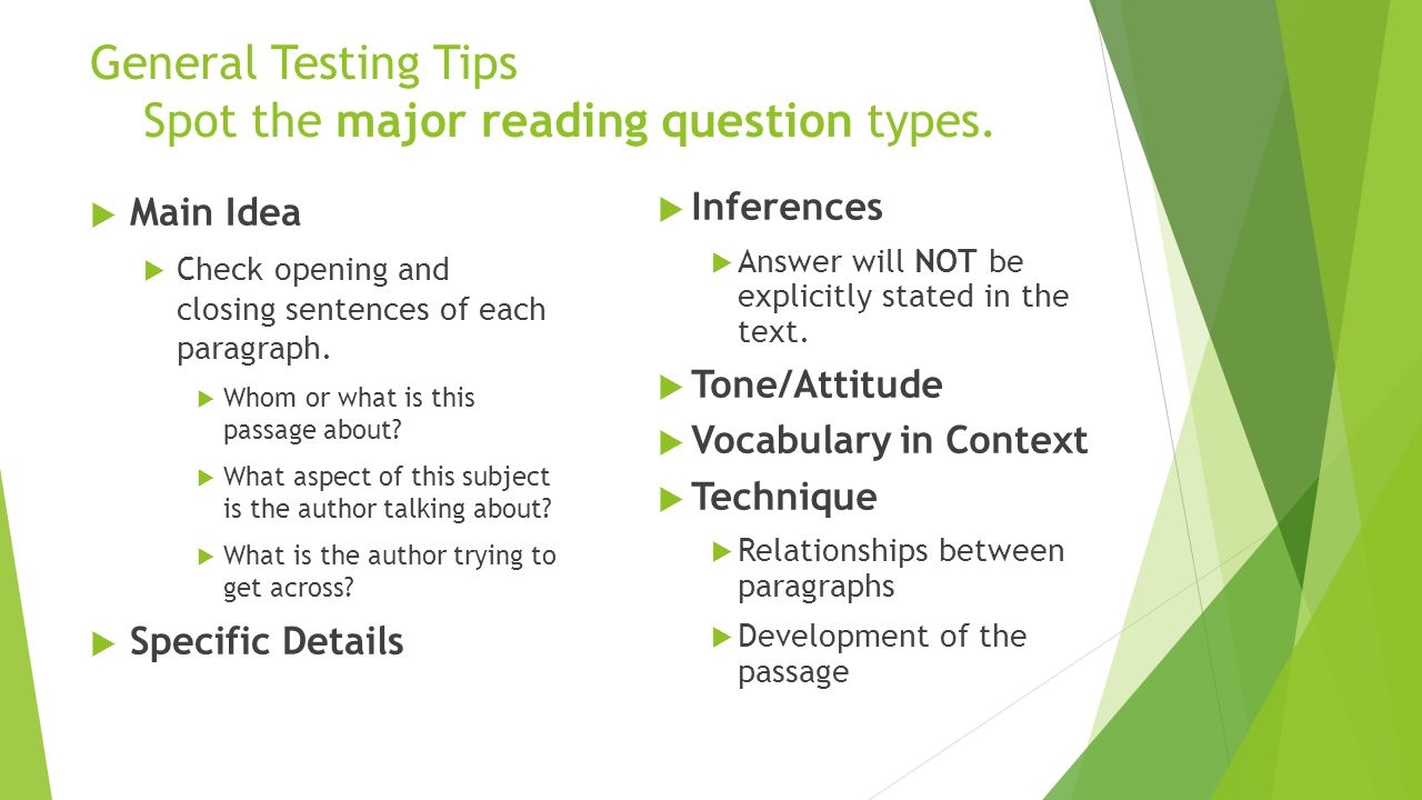 General Testing Tips Spot the major reading question types.