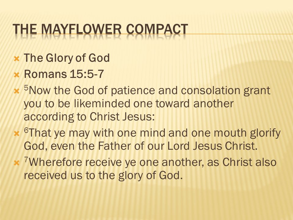 The Mayflower Compact The Glory of God Romans 15:5-7