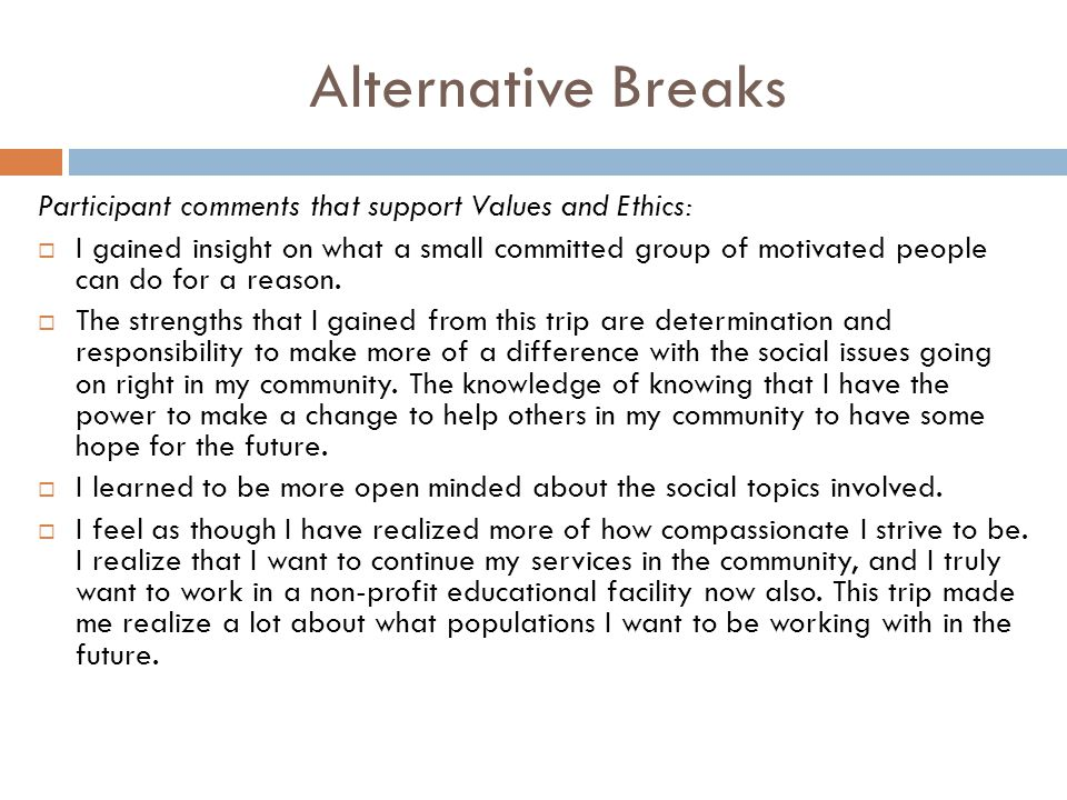 Alternative Breaks Participant comments that support Values and Ethics: