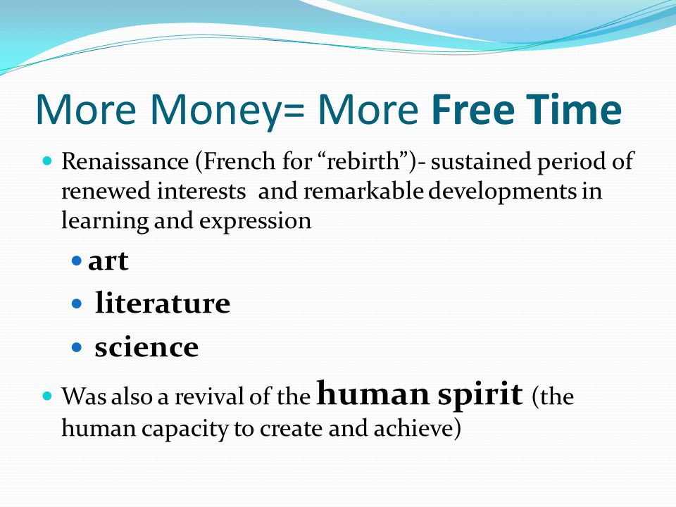 More Money= More Free Time