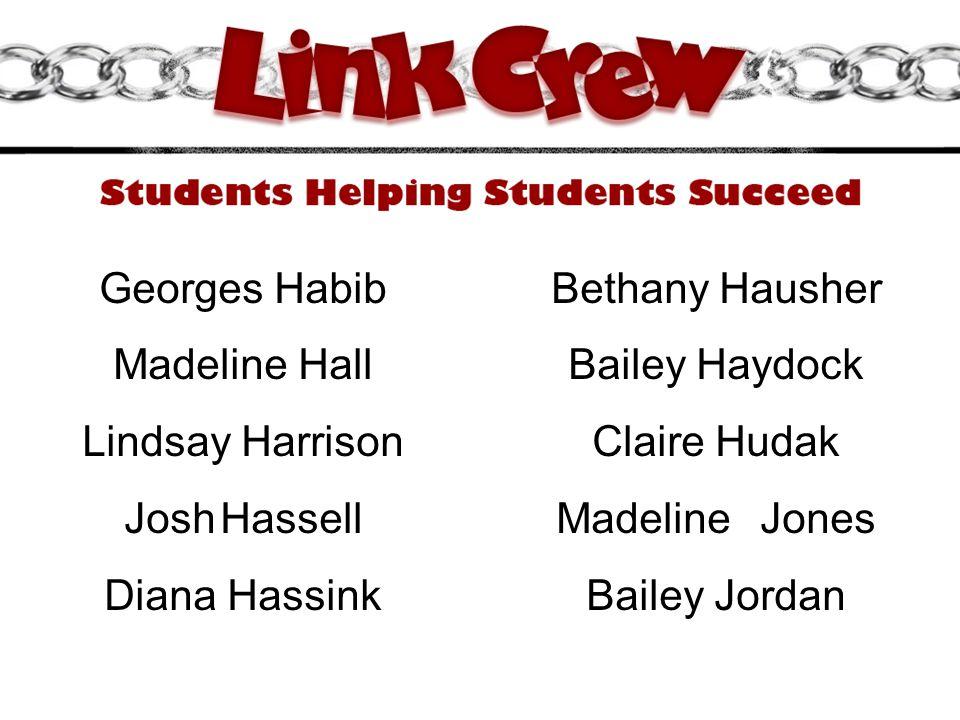 Georges Habib Bethany Hausher. Madeline Hall. Bailey Haydock. Lindsay Harrison. Claire Hudak. Josh Hassell.