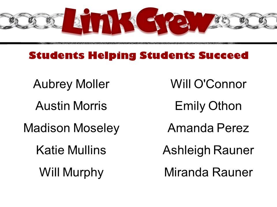 Aubrey Moller Will O Connor. Austin Morris. Emily Othon. Madison Moseley. Amanda Perez. Katie Mullins.