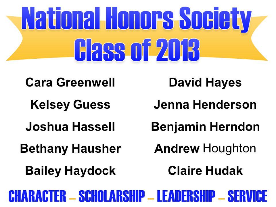 Cara Greenwell David Hayes. Kelsey Guess. Jenna Henderson. Joshua Hassell. Benjamin Herndon. Bethany Hausher.