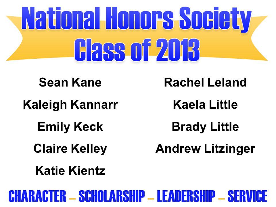 Sean Kane Rachel Leland. Kaleigh Kannarr. Kaela Little. Emily Keck. Brady Little. Claire Kelley.