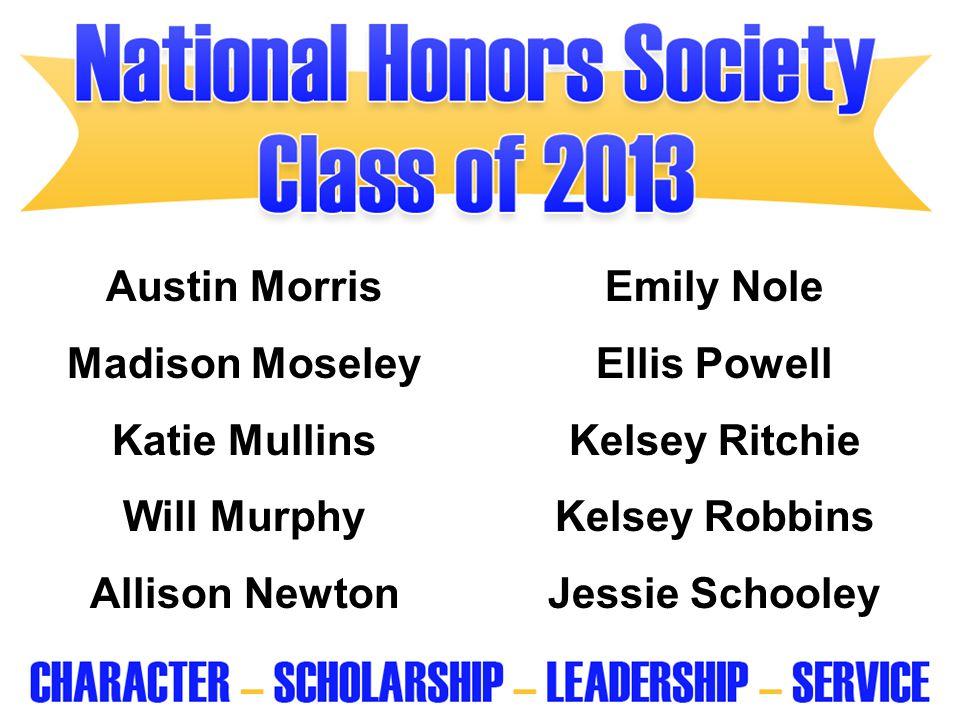 Austin Morris Emily Nole. Madison Moseley. Ellis Powell. Katie Mullins. Kelsey Ritchie. Will Murphy.