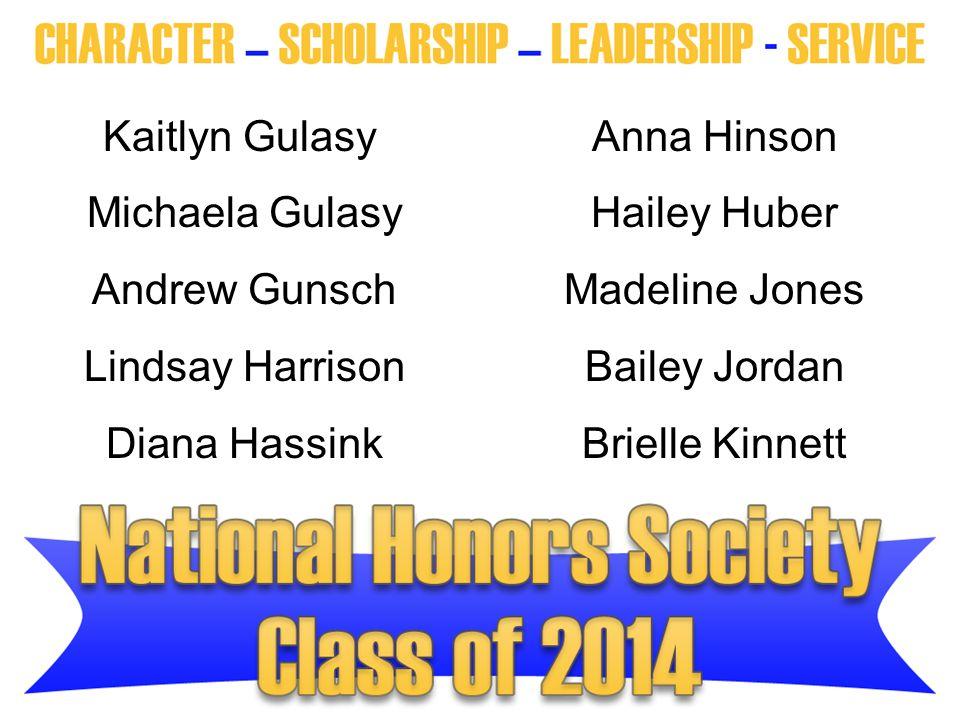 Kaitlyn Gulasy Anna Hinson. Michaela Gulasy. Hailey Huber. Andrew Gunsch. Madeline Jones. Lindsay Harrison.