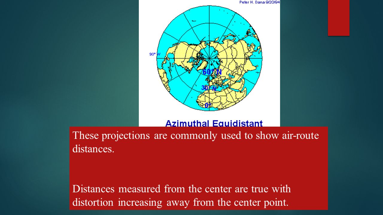 These projections are commonly used to show air-route distances.