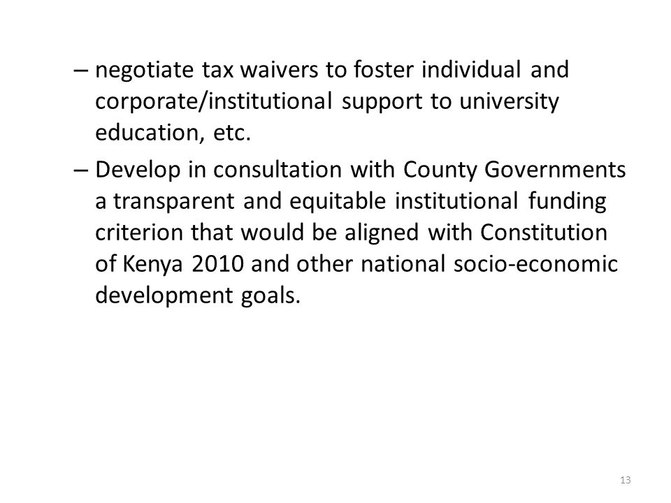 negotiate tax waivers to foster individual and corporate/institutional support to university education, etc.