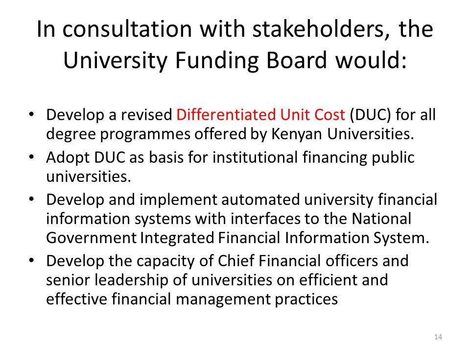 In consultation with stakeholders, the University Funding Board would: