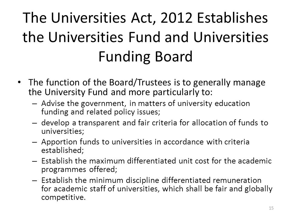 The Universities Act, 2012 Establishes the Universities Fund and Universities Funding Board