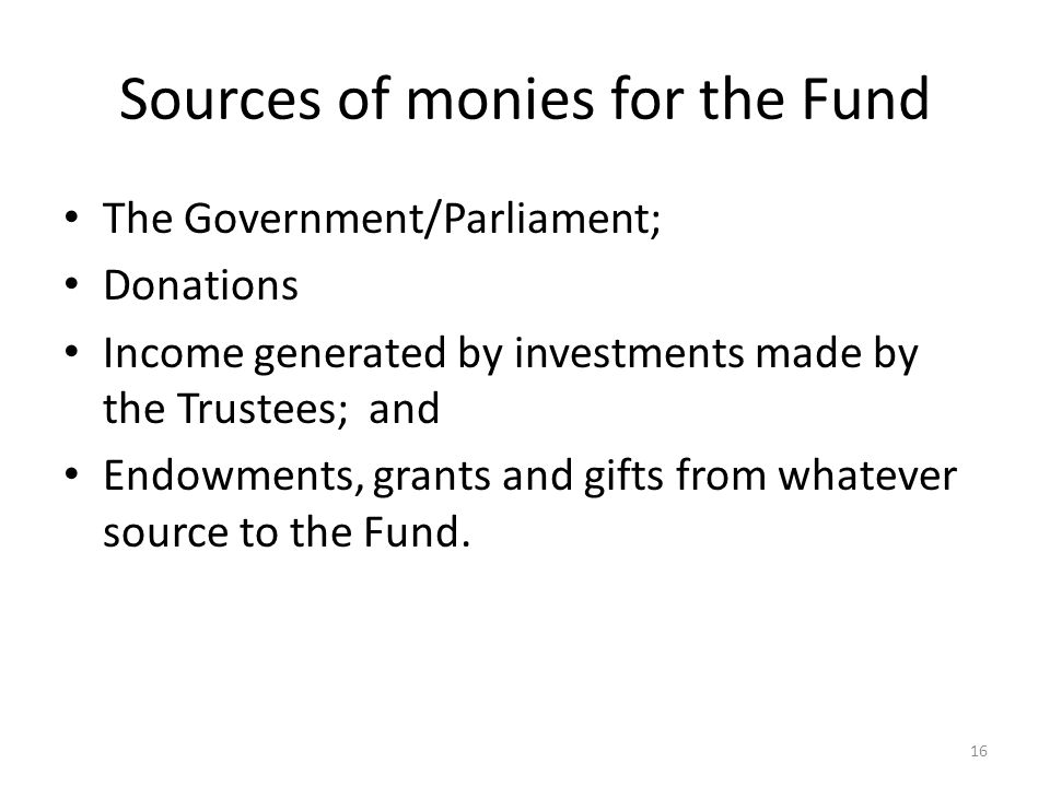 Sources of monies for the Fund