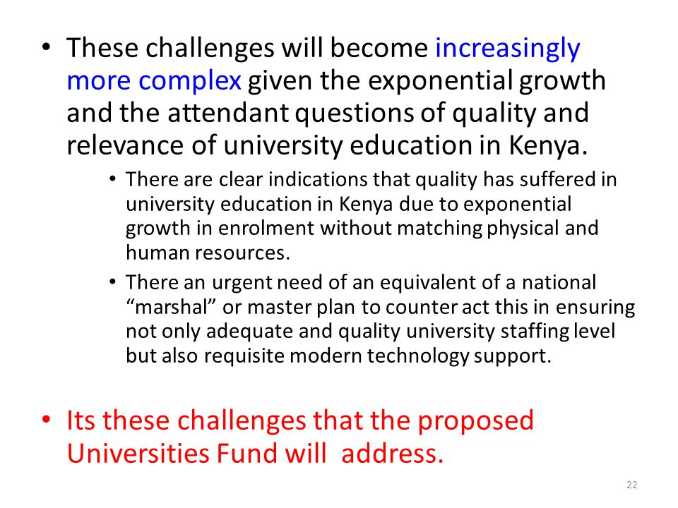 Its these challenges that the proposed Universities Fund will address.