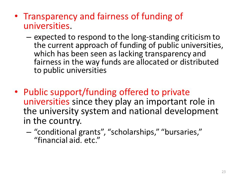 Transparency and fairness of funding of universities.