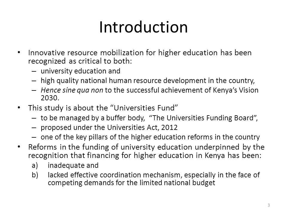 Introduction Innovative resource mobilization for higher education has been recognized as critical to both: