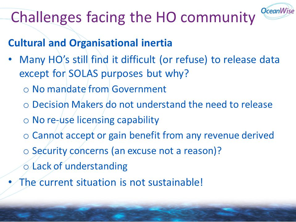 Challenges facing the HO community