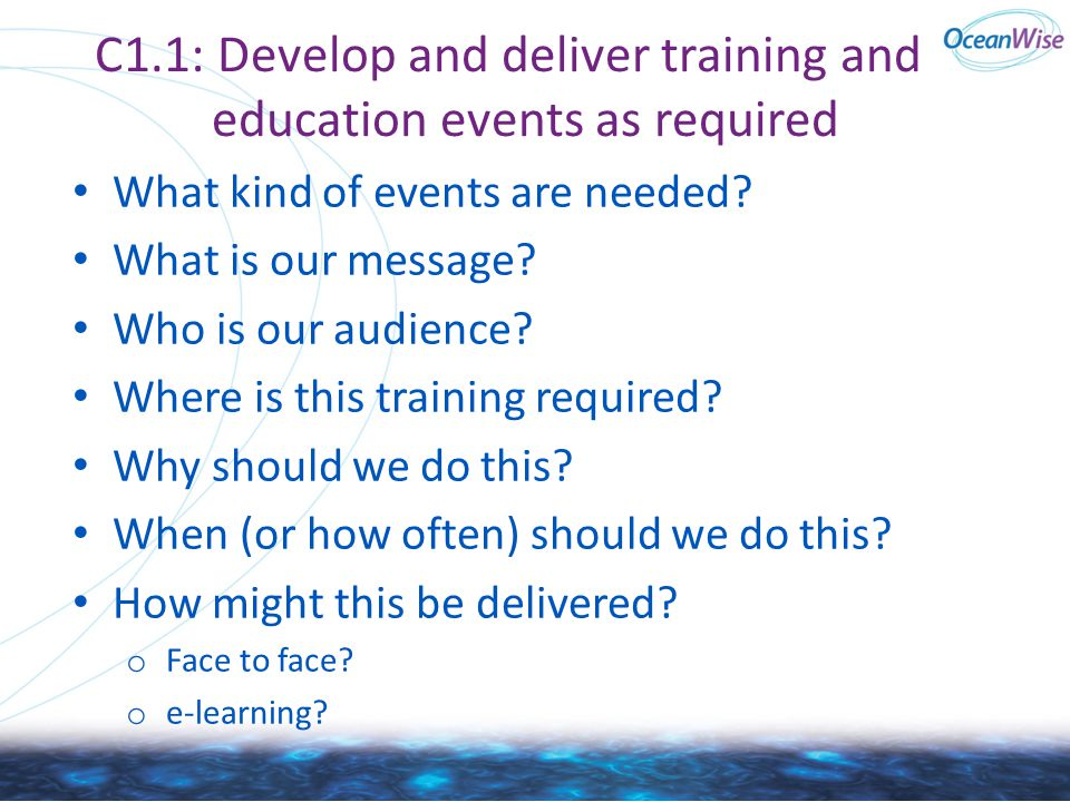 C1.1: Develop and deliver training and education events as required