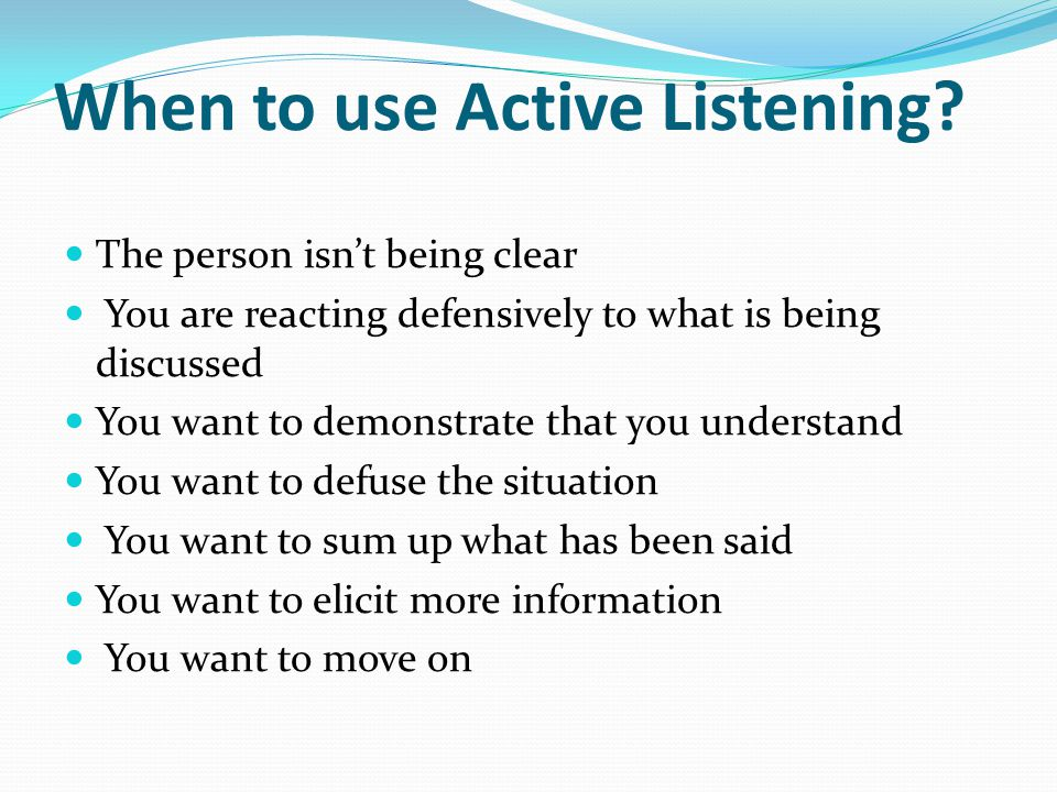 When to use Active Listening