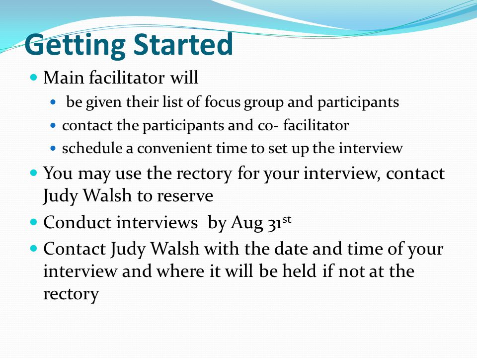 Getting Started Main facilitator will