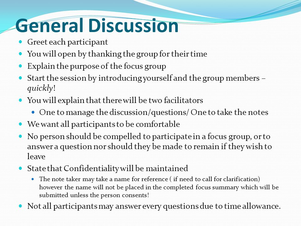 General Discussion Greet each participant