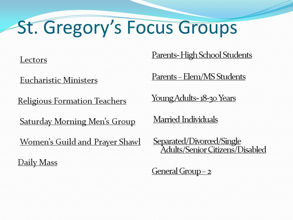St. Gregory's Focus Groups