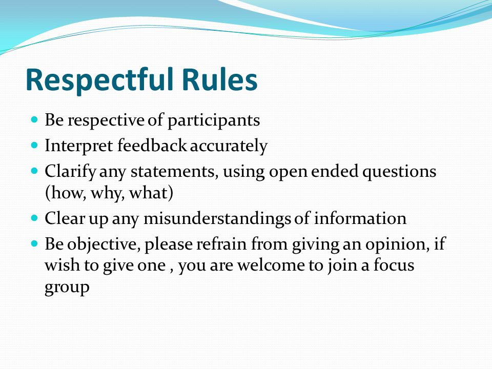 Respectful Rules Be respective of participants