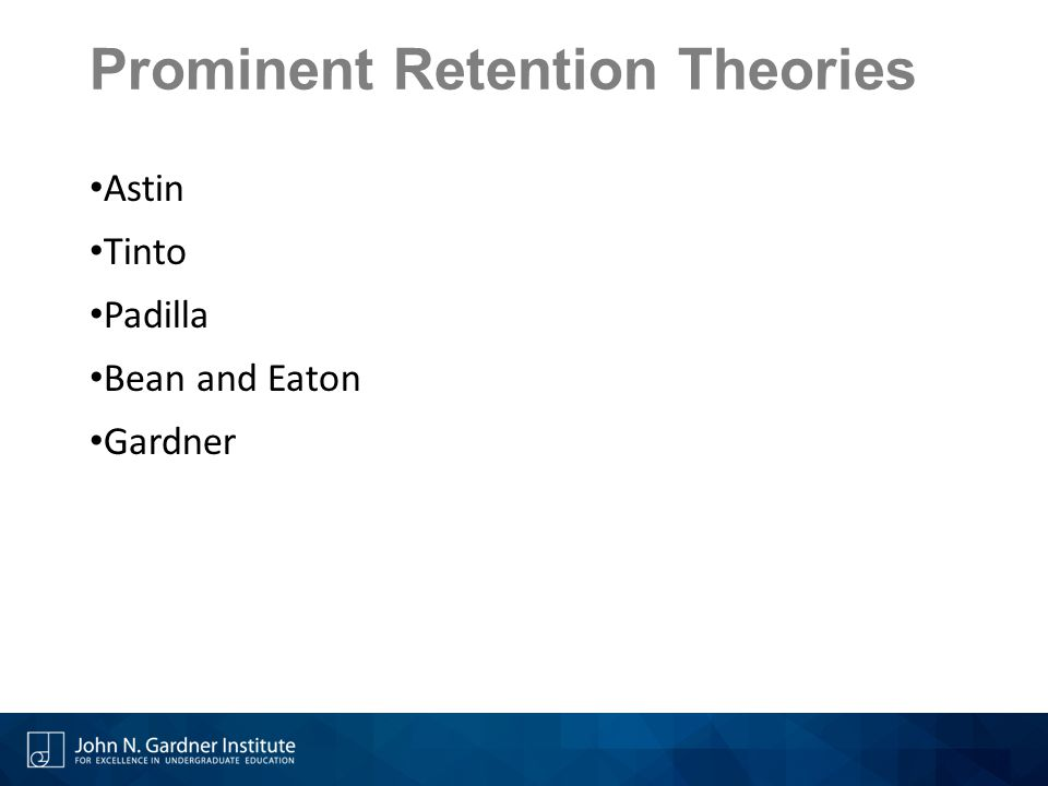 Prominent Retention Theories