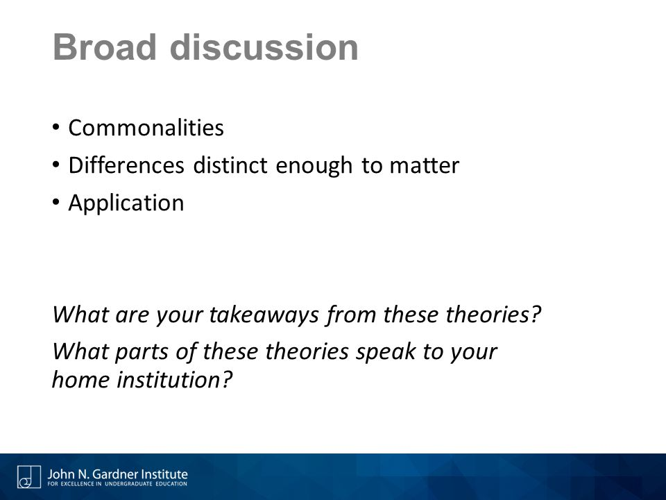 Broad discussion Commonalities Differences distinct enough to matter