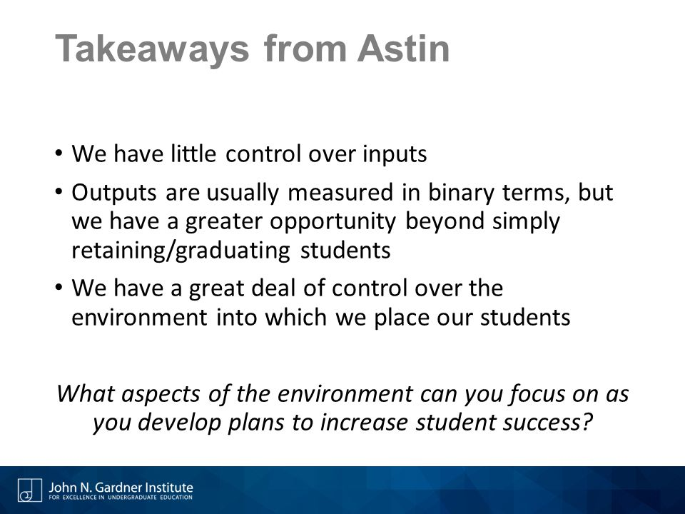 Takeaways from Astin We have little control over inputs