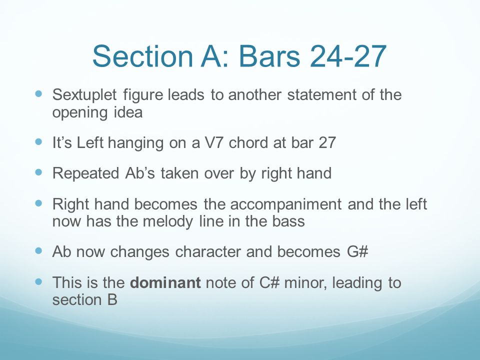 Section A: Bars 24-27 Sextuplet figure leads to another statement of the opening idea. It's Left hanging on a V7 chord at bar 27.