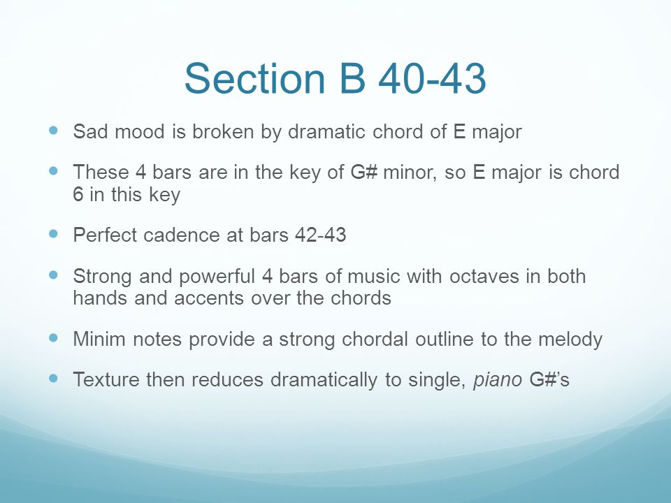Section B 40-43 Sad mood is broken by dramatic chord of E major