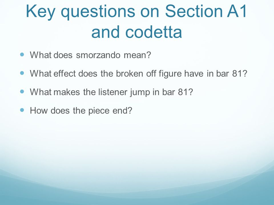 Key questions on Section A1 and codetta